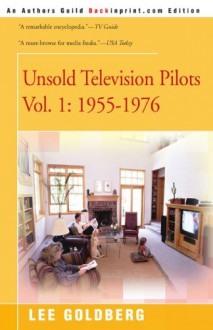 Unsold Television Pilots, Volume 1: 1955-1976 - Lee Goldberg