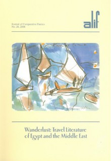 Wanderlust: Travel Literature of the Middle East - Ferial Jabouri Ghazoul
