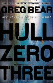 Hull Zero Three - Greg Bear