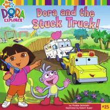 Dora and the Stuck Truck (Dora the Explorer) - Phoebe Beinstein