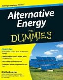 Alternative Energy for Dummies - Rik DeGunther