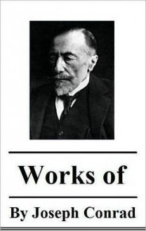 The Complete Works of Joseph Conrad - Joseph Conrad