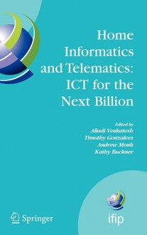 Home Informatics and Telematics: ICT for the Next Billion (IFIP International Federation for Information Processing) (IFIP International Federation for Information Processing) - Kathy Buckner