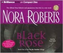 Black Rose (In the Garden trilogy #2) - Nora Roberts