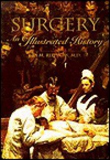 Surgery: An Illustrated History - Ira M. Rutkow