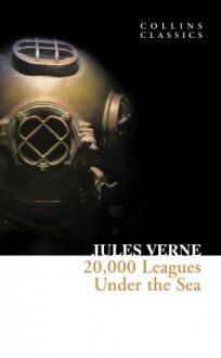 20,000 Leagues Under The Sea (Collins Classics) - Jules Verne