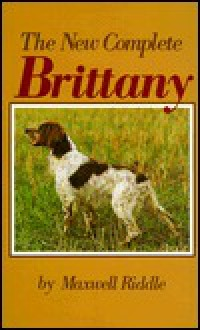 The New Complete Brittany - Maxwell Riddle