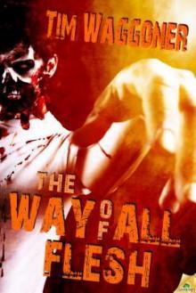 The Way of All Flesh - Tim Waggoner