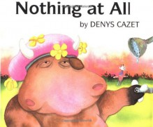 Nothing At All - Denys Cazet