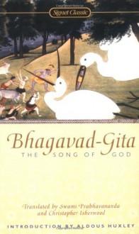 Bhagavad-Gita: The Song of God - Anonymous, Aldous Huxley, Christopher Isherwood, Swami Prabhavananda