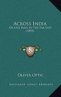 Across India - Oliver Optic
