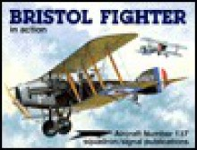 Bristol Fighter in action - Aircraft No. 137 - Peter G. Cooksley