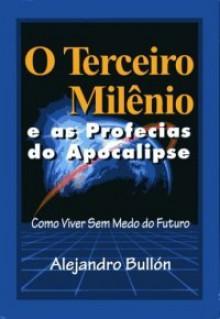 O Terceiro Milênio - Alejandro Bullón
