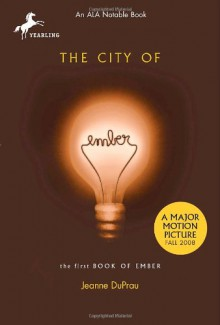 City of Ember, The: The First Book of Ember - Jeanne DuPrau