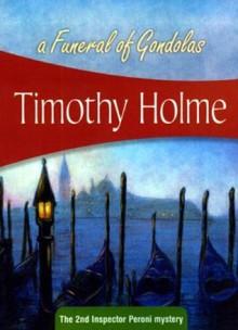 A Funeral of Gondolas - Timothy Holme