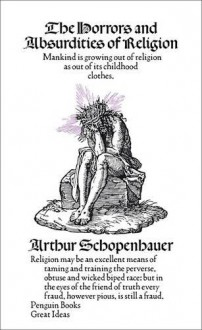 The Horrors and Absurdities of Religion - Arthur Schopenhauer