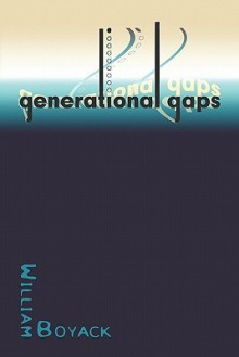 Generational Gaps - William Boyack