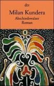 Abschiedswalzer - Milan Kundera