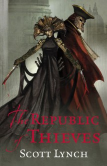 The Republic of Thieves - Scott Lynch