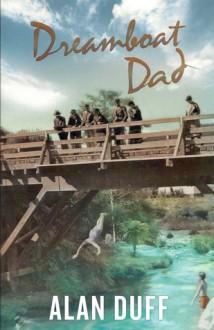 Dreamboat Dad - Alan Duff