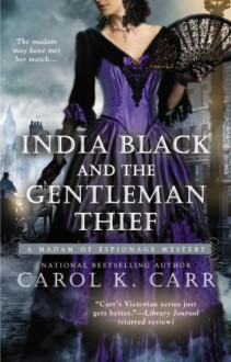 India Black and the Gentleman Thief - Carol K. Carr