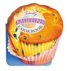 Totally Muffins Cookbook - Helene Siegel, Karen Gillingham