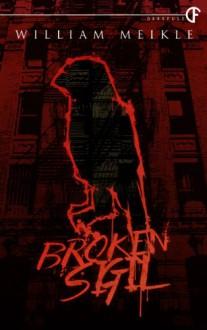 Broken Sigil - William Meikle