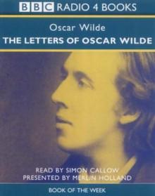 The Letters of Oscar Wilde (Book of the week) - Oscar Wilde