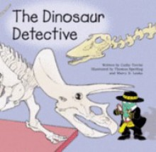 The Dinosaur Detective - Cathy Torrisi, Frank W. Abagnale