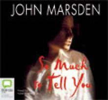 So Much to Tell You - Kate Hosking, John Marsden