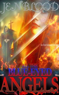 All the Blue-Eyed Angels - Jen Blood