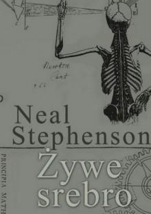 Żywe srebro - Neal Stephenson