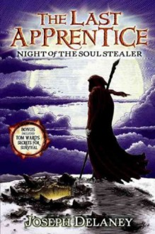 [ Night of the Soul Stealer (Last Apprentice (Quality) #03) ] By Delaney, Joseph ( Author ) [ 2008 ) [ Paperback ] - Joseph Delaney