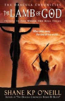 The Lamb Of God - Shane K.P. O'Neill
