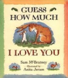 Guess How Much I Love You Big Book - Sam McBratney, Anita Jeram