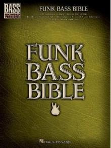 Funk Bass Bible - Hal Leonard Publishing Company