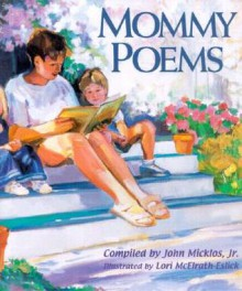 Mommy Poems - John Micklos Jr., Lori McElrath-Eslick