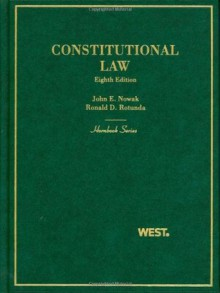 Constitutional Law, 8th (Hornbook Series) - John E. Nowak, Ronald D. Rotunda