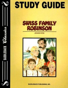 Swiss Family Robinson Study Guide - Laurel and Associates, Johann David Wyss