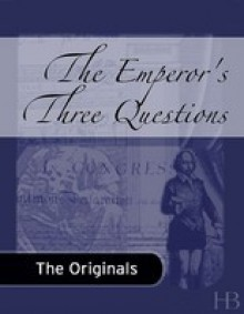 The Emperor's Three Questions - Leo Tolstoy