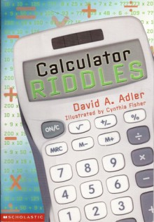Calculator Riddles - David A. Adler, Cynthia Fisher