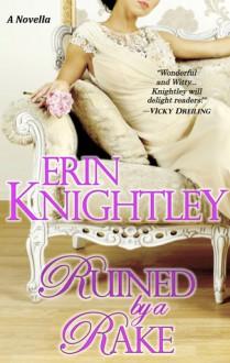 Ruined by a Rake: A Novella - Erin Knightley