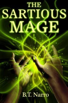 The Sartious Mage (The Rhythm of Rivalry: Book 1.5) - B.T. Narro