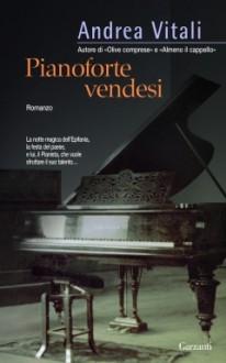 Pianoforte vendesi - Andrea Vitali