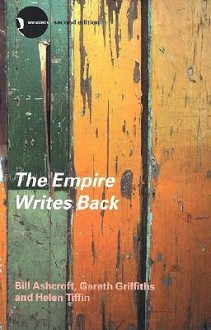 The Empire Writes Back: Theory and Practice in Post-Colonial Literatures (New Accents) - Bill Ashcroft, Gareth Griffiths, Helen Tiffin