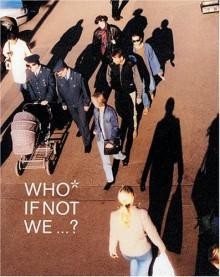 Who If Not We...? - Maria Hlavajova, Robert Fleck, Boris Groys