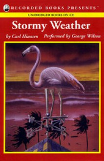 Stormy Weather - Carl Hiaasen, George K. Wilson
