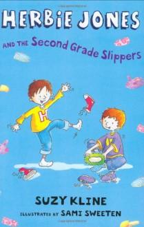 Herbie Jones and the Second Grade Slippers - Suzy Kline, Sami Sweeten