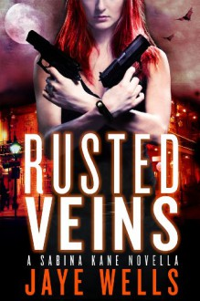 Rusted Veins - Jaye Wells