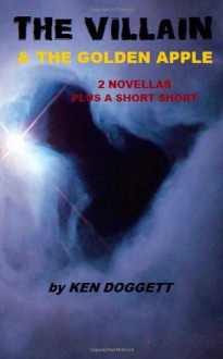 The Villain & The Golden Apple - Ken Doggett